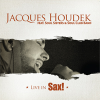 JACQUES HOUDEK LIVE IN SAX + DVD