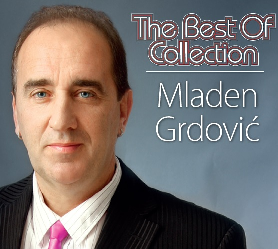 MLADEN GRDOVIĆ THE BEST OF COLLECTION