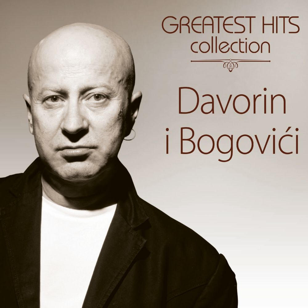 DAVORIN I BOGOVIĆI GREATEST HITS COLLECTION