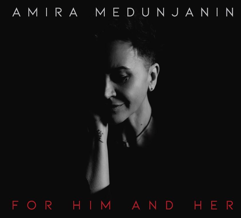 AMIRA MEDUNJANIN: FOR HIM AND HER [piše Nikola Šimić Tonin]