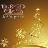 RAZNI IZVOĐAČI BOŽIĆNE PJESME - THE BEST OF COLLECTION
