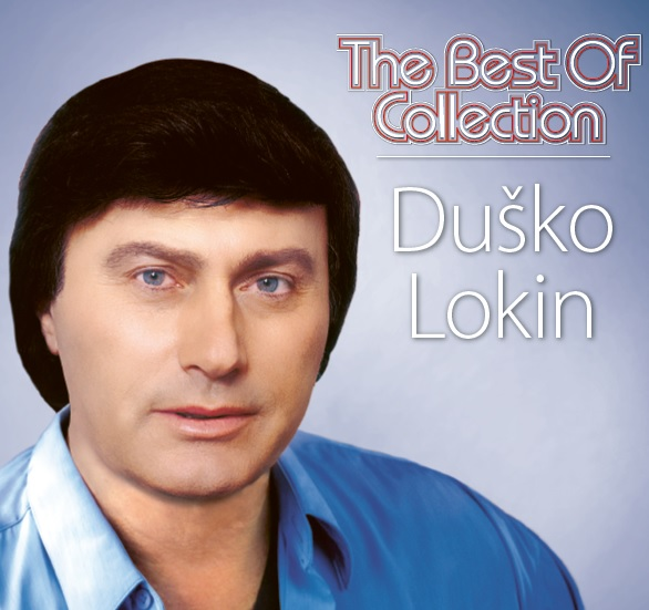 DUŠKO LOKIN THE BEST OF COLLECTION