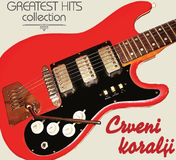 CRVENI KORALJI GREATEST HITS COLLECTION