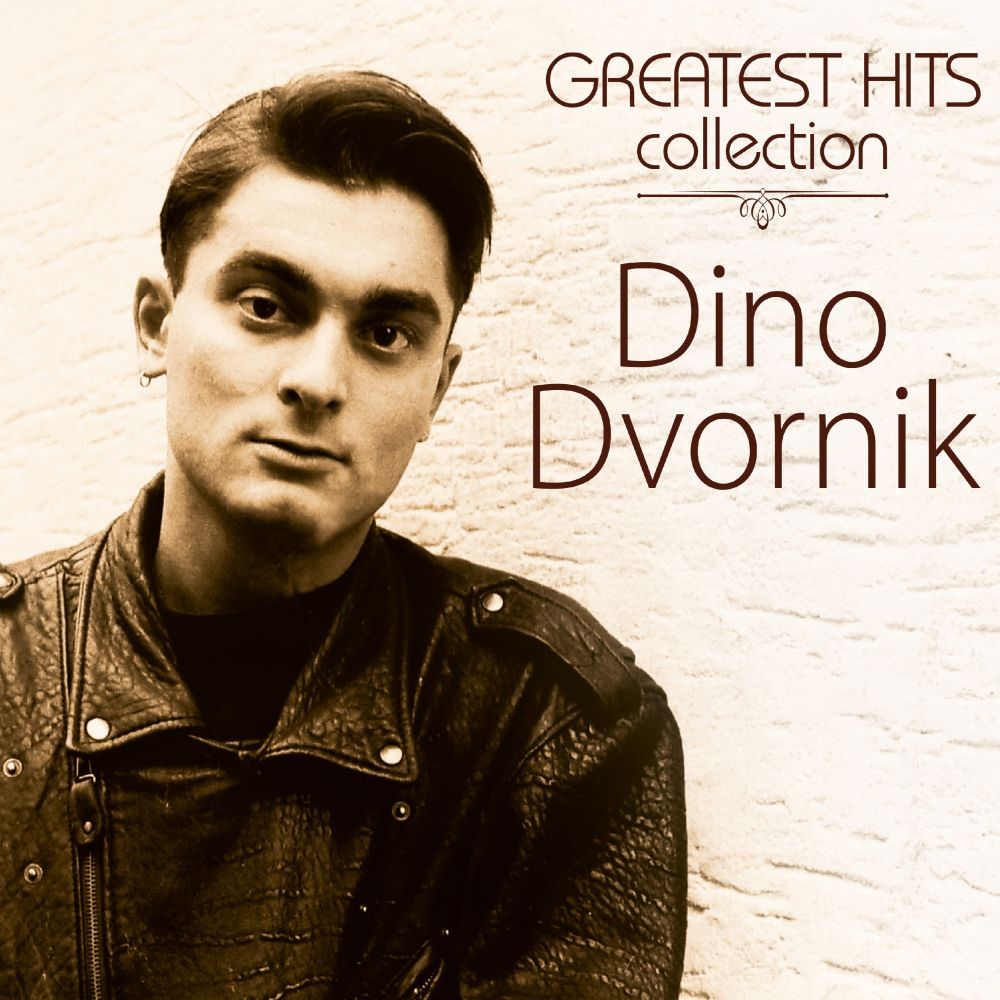 DINO DVORNIK GREATEST HITS COLLECTION