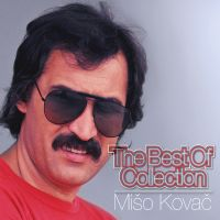 MIŠO KOVAČ THE BEST OF COLLECTION