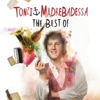 TONČI & MADRE BADESSA BAND  THE BEST OF